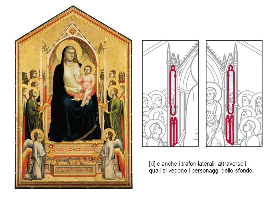 [d] e anche i trafori laterali, attraverso i quali si vedono i personaggi dello sfondo.